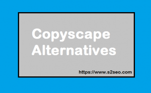 List Of Copyscape Alternatives – The Best Free Websites Like Copyscape